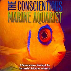 Conscientious Marine Aquarist