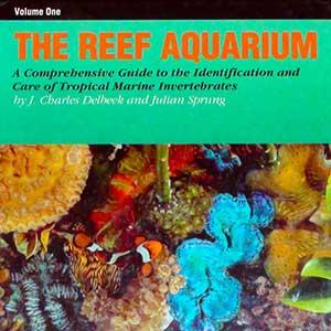 The Reef Aquarium Volume One